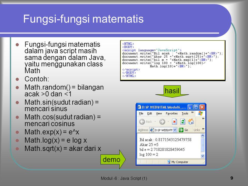 Modul -6 : Java Script (1)8 Fungsi-fungsi string dan table Demo program Operasi penggabungan string dilakukan dengan + Suatu string dalam JavaScript d