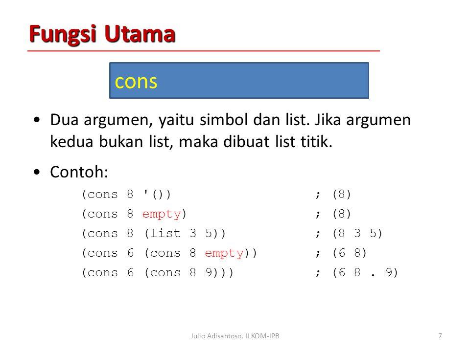 Fungsi Utama Dua argumen, yaitu simbol dan list.