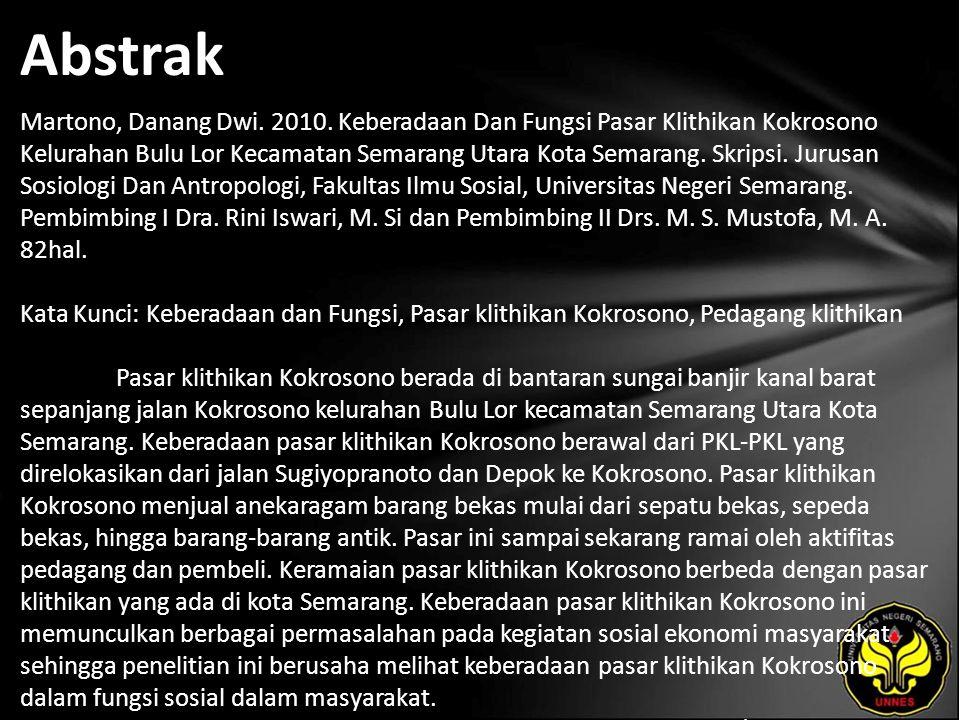Abstrak Martono, Danang Dwi. 2010. Keberadaan Dan Fungsi Pasar Klithikan Kokrosono Kelurahan Bulu Lor Kecamatan Semarang Utara Kota Semarang. Skripsi.