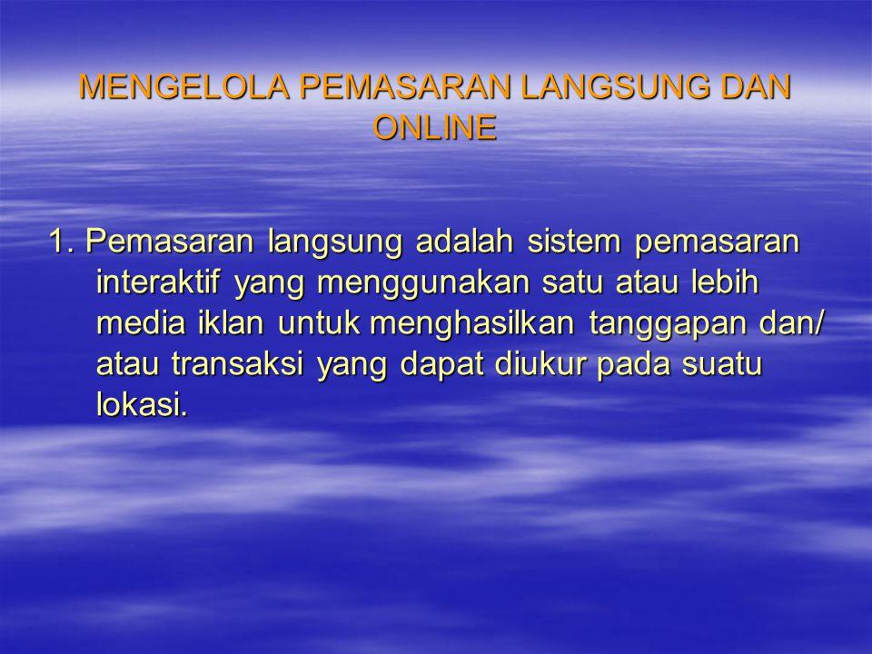 MENGELOLA PEMASARAN LANGSUNG DAN ONLINE 1.