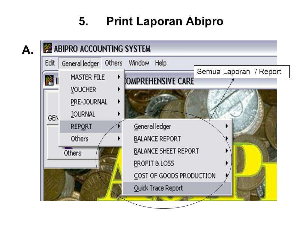 5.Print Laporan Abipro Semua Laporan / Report A.