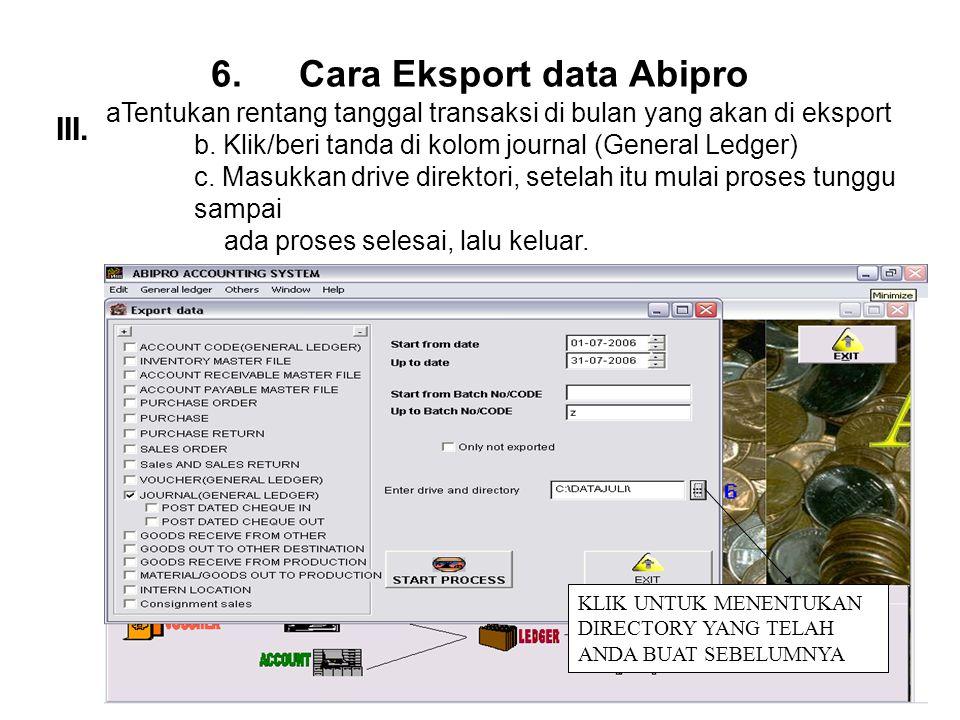 6.Cara Eksport data Abipro aTentukan rentang tanggal transaksi di bulan yang akan di eksport b.