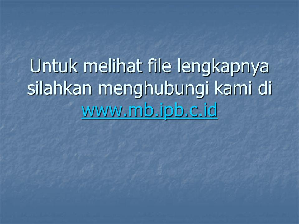 Untuk melihat file lengkapnya silahkan menghubungi kami di www.mb.ipb.c.id www.mb.ipb.c.id