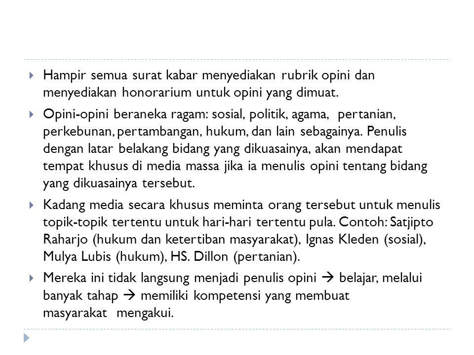 Antara Opini dan Kolom  Menurut KBBI  Opini: pendapat; pikiran, atau pendirian,  Opini: pandangan seseorang tentang suatu masalah.