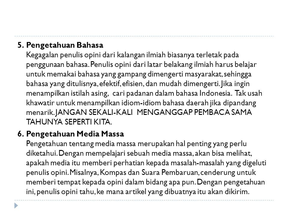 Bagaimana Supaya Opini Dimuat di Media Massa  Ada peg/cantolan peristiwa Seperti berita, opini pun memerlukan peg –cantolah peristiwa.