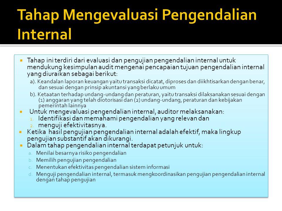  Tahap ini terdiri dari evaluasi dan pengujian pengendalian internal untuk mendukung kesimpulan audit mengenai pencapaian tujuan pengendalian interna