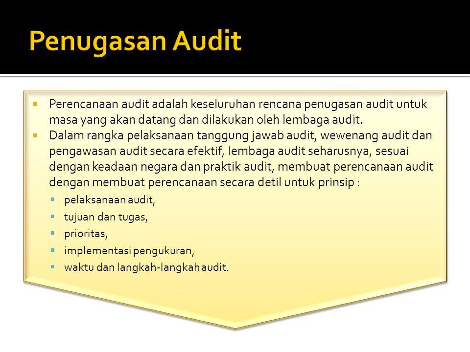  Perencanaan audit adalah keseluruhan rencana penugasan audit untuk masa yang akan datang dan dilakukan oleh lembaga audit.  Dalam rangka pelaksanaa