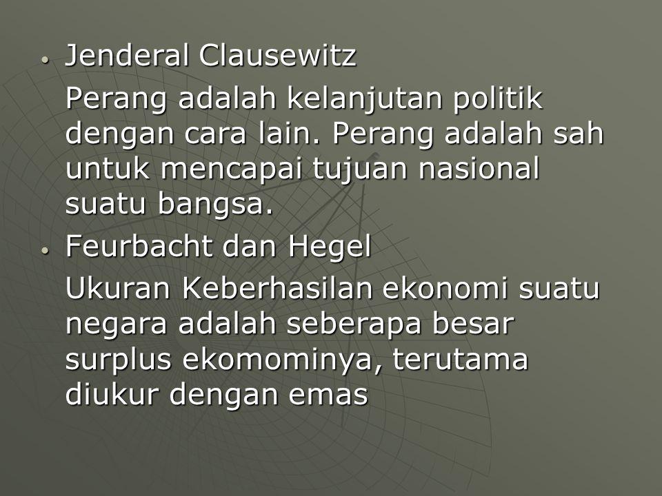 Jenderal Clausewitz Jenderal Clausewitz Perang adalah kelanjutan politik dengan cara lain.