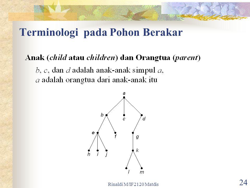 Rinaldi M/IF2120 Matdis 24 Terminologi pada Pohon Berakar