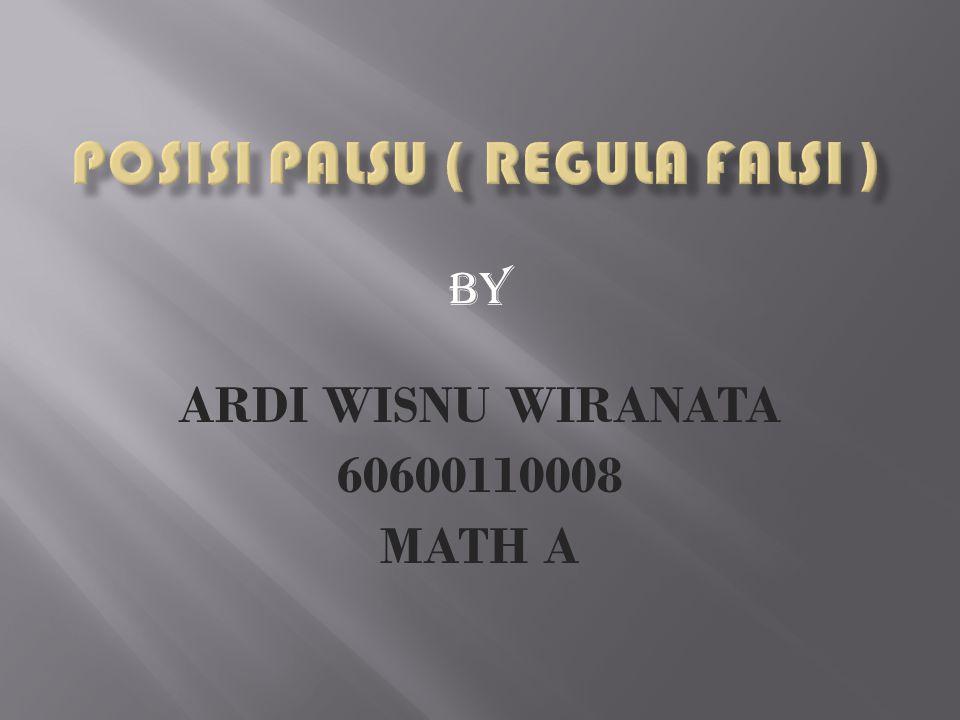 By ARDI WISNU WIRANATA 60600110008 MATH A