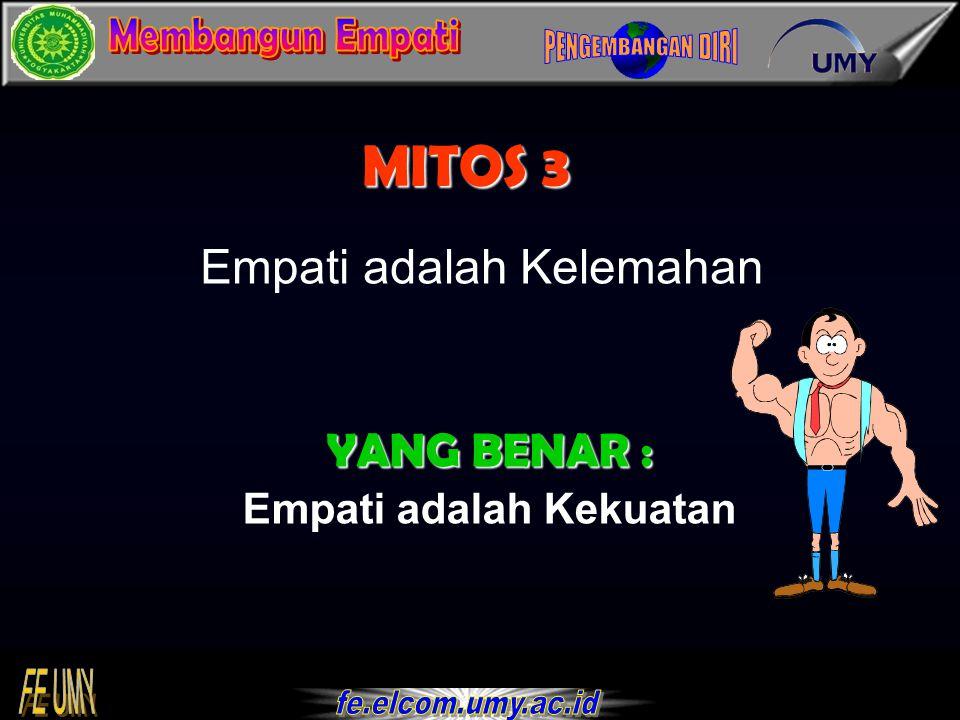 12 MITOS 3 Empati adalah Kelemahan YANG BENAR : Empati adalah Kekuatan