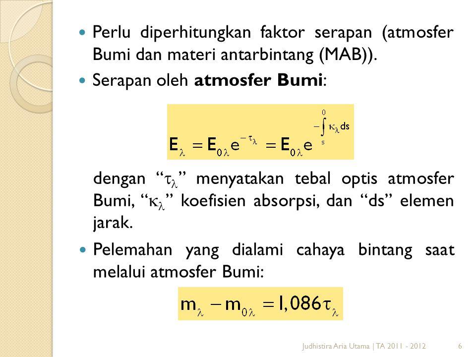 7 Serapan oleh materi antarbintang (MAB): Judhistira Aria Utama | TA 2011 - 2012 dengan  menyatakan tebal optis antara Bumi dan bintang di jarak s dan  koefisien absorpsi MAB.