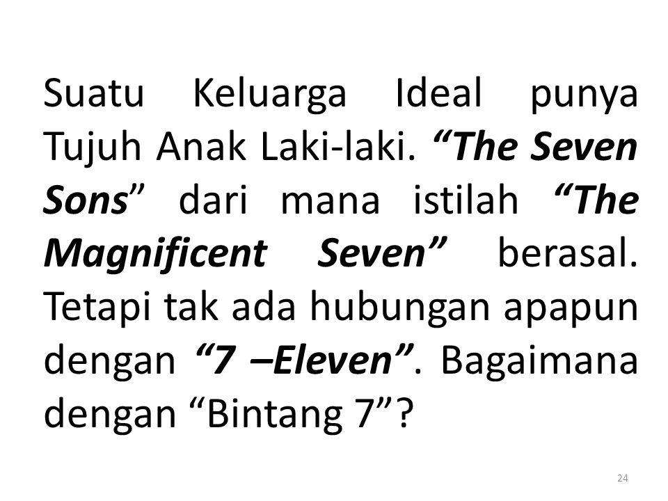 """Suatu Keluarga Ideal punya Tujuh Anak Laki-laki. """"The Seven Sons"""" dari mana istilah """"The Magnificent Seven"""" berasal. Tetapi tak ada hubungan apapun de"""