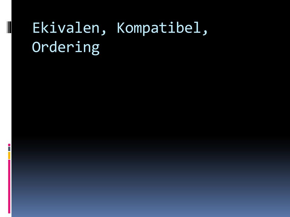 Ekivalen, Kompatibel, Ordering
