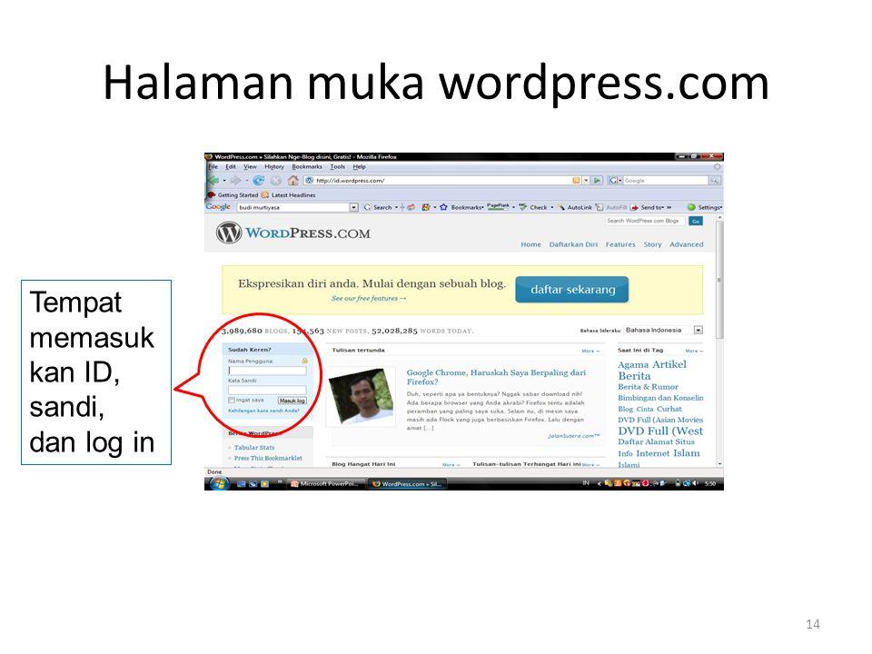 Halaman muka wordpress.com Tempat memasuk kan ID, sandi, dan log in 14