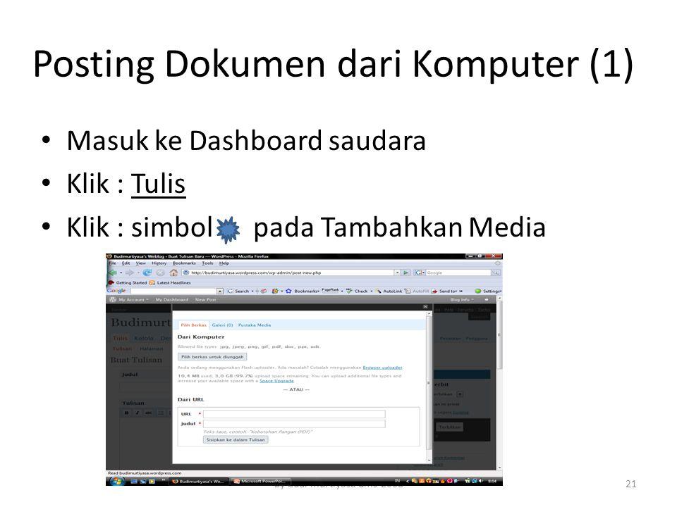 Posting Dokumen dari Komputer (1) Masuk ke Dashboard saudara Klik : Tulis Klik : simbol pada Tambahkan Media by budi murtiyasa ums 200821