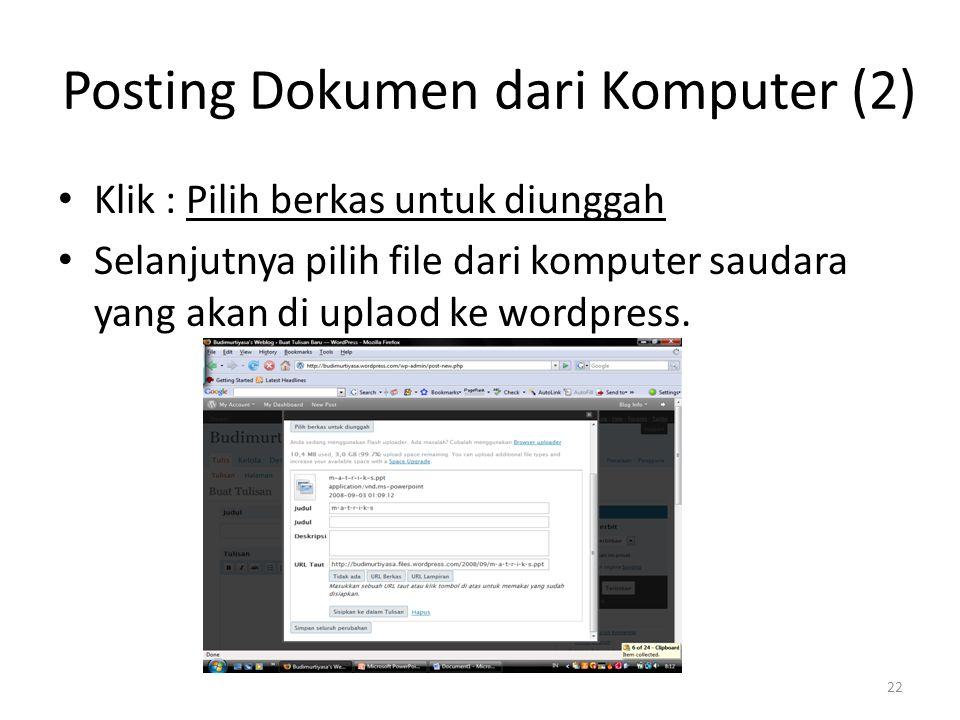 Posting Dokumen dari Komputer (2) Klik : Pilih berkas untuk diunggah Selanjutnya pilih file dari komputer saudara yang akan di uplaod ke wordpress.