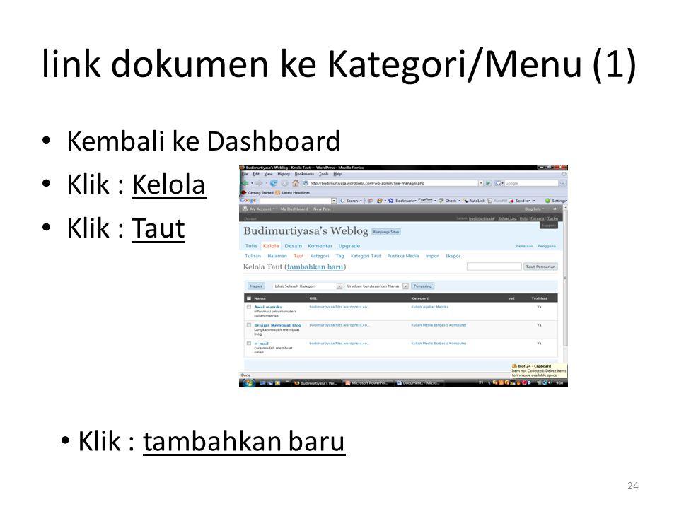 link dokumen ke Kategori/Menu (1) Kembali ke Dashboard Klik : Kelola Klik : Taut Klik : tambahkan baru 24