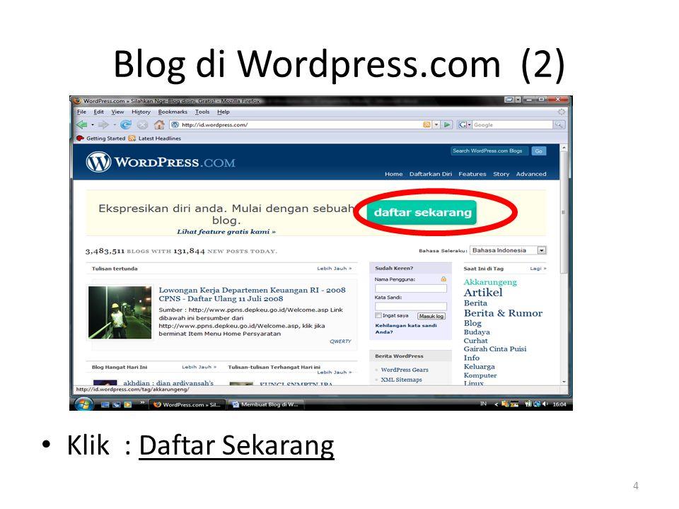 Blog di Wordpress.com (2) Klik : Daftar Sekarang 4