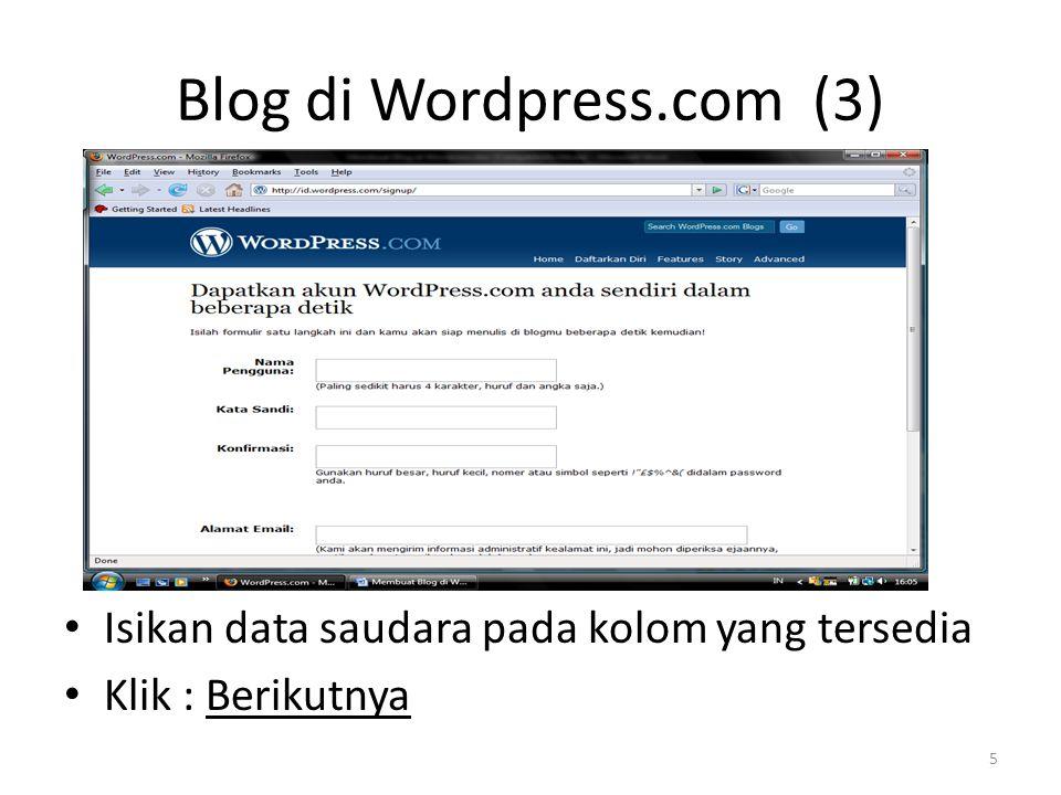 Isikan data saudara pada kolom yang tersedia Klik : Berikutnya Blog di Wordpress.com (3) 5