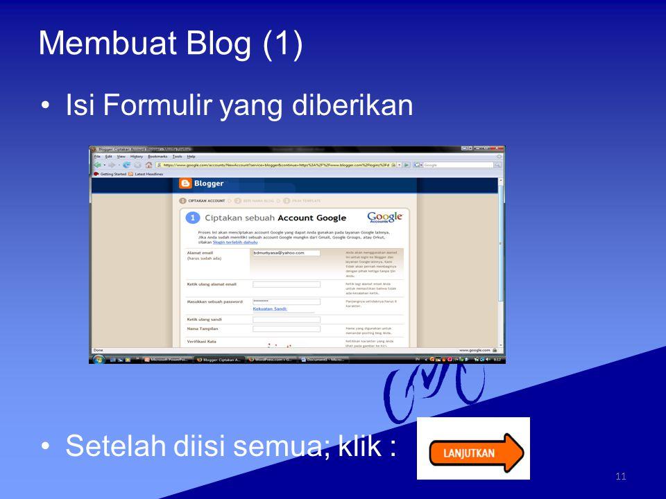 Membuat Blog (1) Isi Formulir yang diberikan Setelah diisi semua; klik : 11