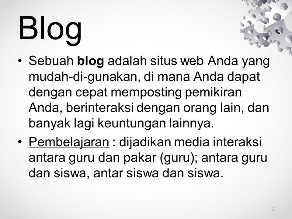 Blog Sebuah blog adalah situs web Anda yang mudah-di-gunakan, di mana Anda dapat dengan cepat memposting pemikiran Anda, berinteraksi dengan orang lai