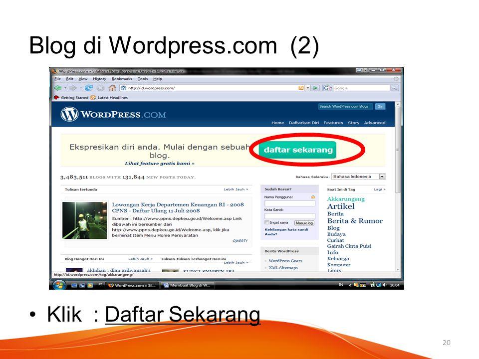 Blog di Wordpress.com (2) Klik : Daftar Sekarang 20