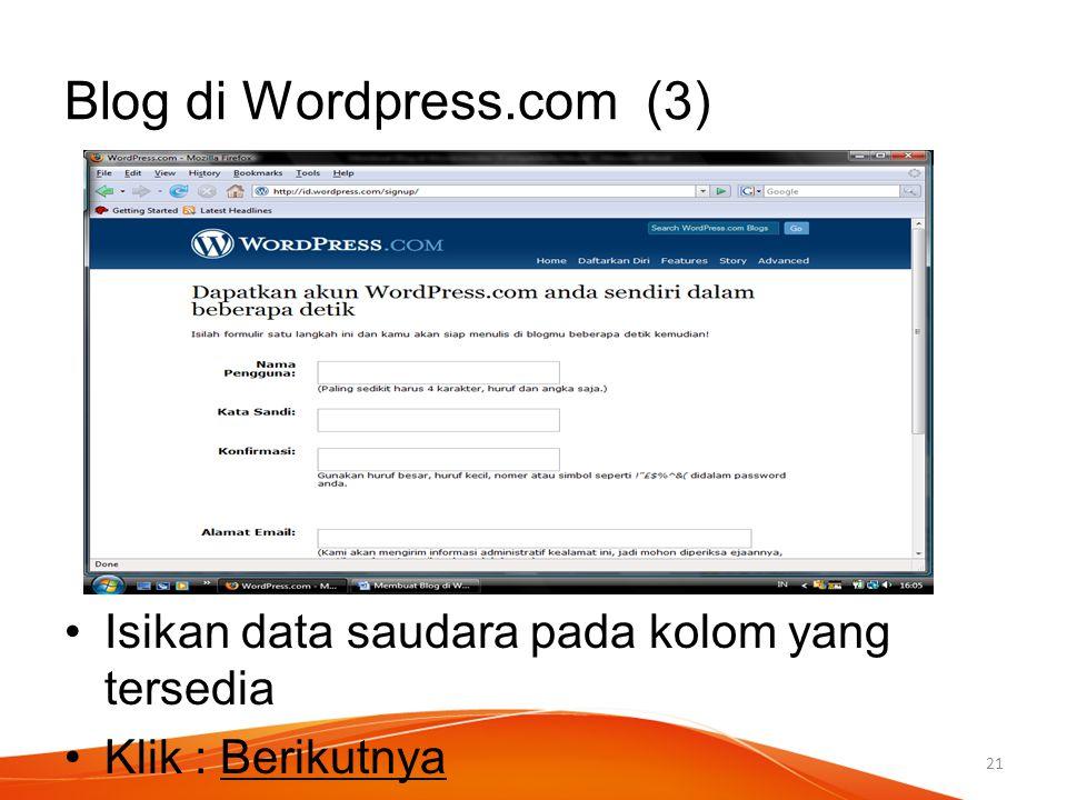 Isikan data saudara pada kolom yang tersedia Klik : Berikutnya Blog di Wordpress.com (3) 21