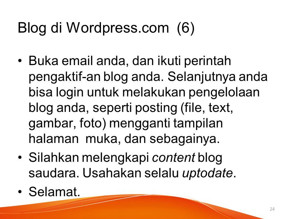 Buka email anda, dan ikuti perintah pengaktif-an blog anda. Selanjutnya anda bisa login untuk melakukan pengelolaan blog anda, seperti posting (file,