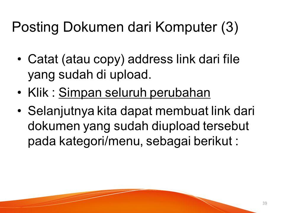 Catat (atau copy) address link dari file yang sudah di upload. Klik : Simpan seluruh perubahan Selanjutnya kita dapat membuat link dari dokumen yang s