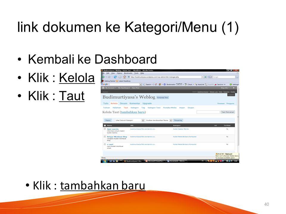 link dokumen ke Kategori/Menu (1) Kembali ke Dashboard Klik : Kelola Klik : Taut Klik : tambahkan baru 40