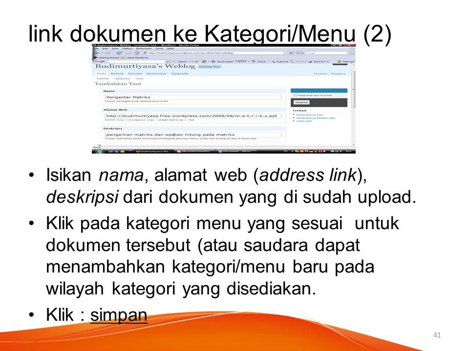 Isikan nama, alamat web (address link), deskripsi dari dokumen yang di sudah upload. Klik pada kategori menu yang sesuai untuk dokumen tersebut (atau