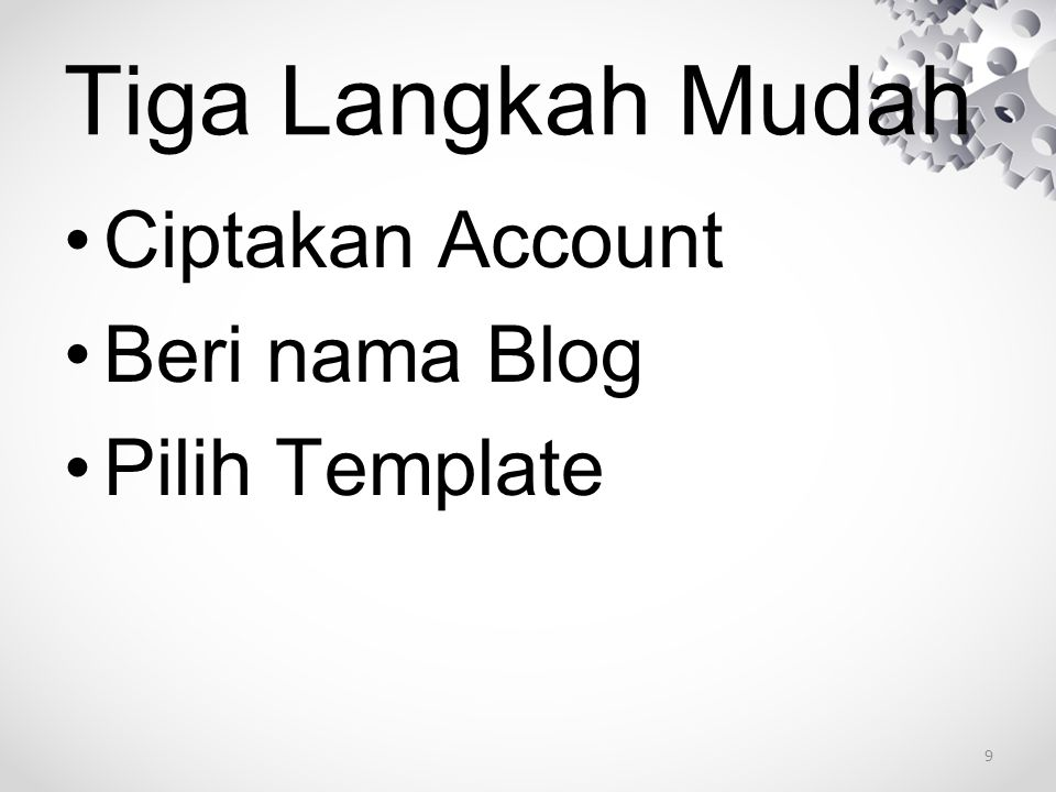 Tiga Langkah Mudah Ciptakan Account Beri nama Blog Pilih Template 9