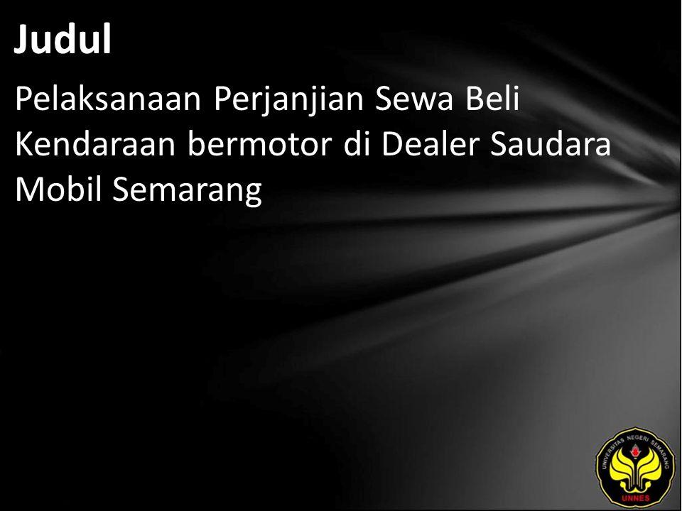 Abstrak Dealer Saudara Mobil di Seamarang merupakan salah satu dealer yang berada di Kota Semarang, yang melayani transaksi jual beli mobil, baik secara kontan maupun secara kredit.