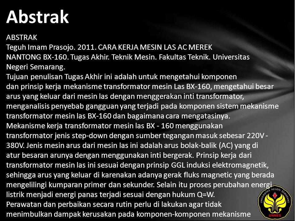 Abstrak ABSTRAK Teguh Imam Prasojo. 2011. CARA KERJA MESIN LAS AC MEREK NANTONG BX-160.