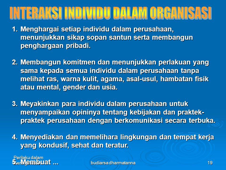 Perilaku dalam Berorganisasibudiarsa dharmatanna18 1.Sikap individu dalam perusahaan 2.Sikap individu dalam perusahaan dengan wewenang dan jabatan 3.H
