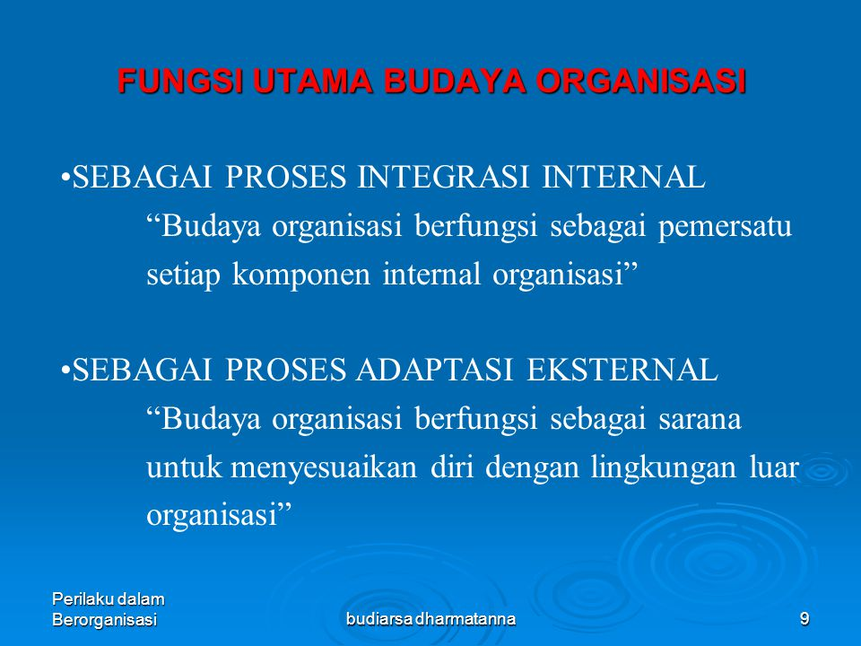Perilaku dalam Berorganisasibudiarsa dharmatanna8 Faktor penentu Budaya Organisasi  Pengalaman Organisasi (Organizational Experiences) merupakan fakt
