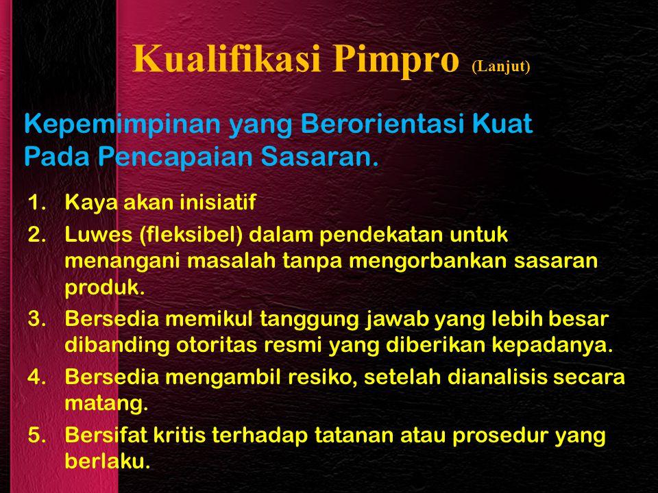 Kualifikasi Pimpro (Lanjut) Kepemimpinan yang Berorientasi Kuat Pada Pencapaian Sasaran.
