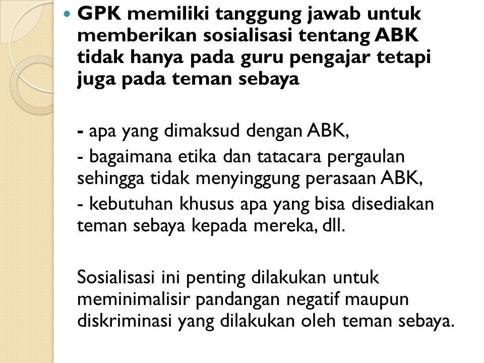 Suka menjadi GPK Suka-nya adalah melihat bagaimana ABK mampu bersekolah dan berkompetisi secara sehat di sekolah reguler.
