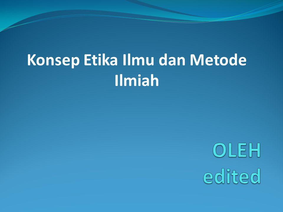 Konsep Etika Ilmu dan Metode Ilmiah