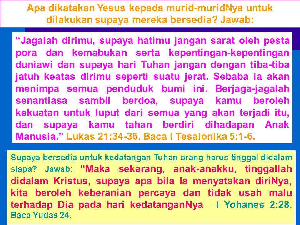 """""""Jagalah dirimu, supaya hatimu jangan sarat oleh pesta pora dan kemabukan serta kepentingan-kepentingan duniawi dan supaya hari Tuhan jangan dengan ti"""