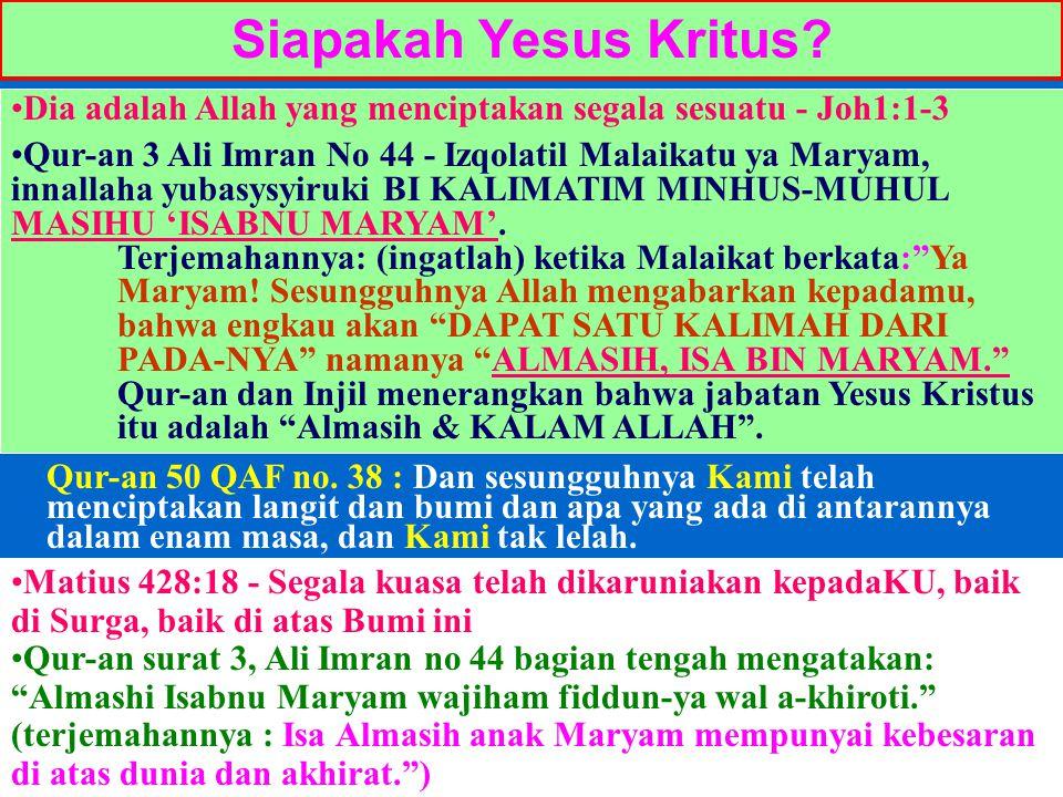 Siapakah Yesus Kritus? Dia adalah Allah yang menciptakan segala sesuatu - Joh1:1-3 Qur-an 3 Ali Imran No 44 - Izqolatil Malaikatu ya Maryam, innallaha
