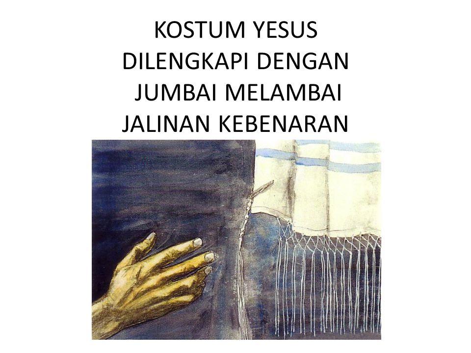 KOSTUM YESUS DILENGKAPI DENGAN JUMBAI MELAMBAI JALINAN KEBENARAN