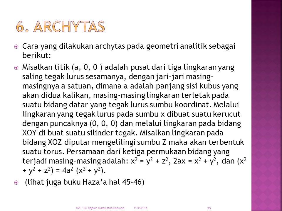  Cara yang dilakukan archytas pada geometri analitik sebagai berikut:  Misalkan titik (a, 0, 0 ) adalah pusat dari tiga lingkaran yang saling tegak