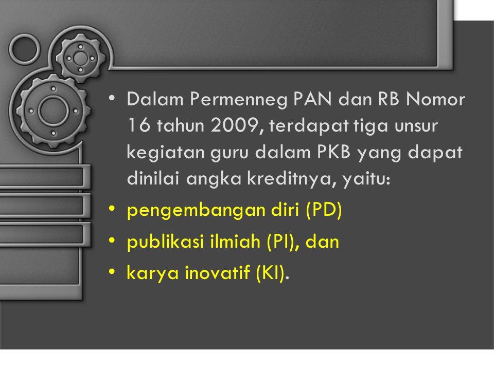 Dalam Permenneg PAN dan RB Nomor 16 tahun 2009, terdapat tiga unsur kegiatan guru dalam PKB yang dapat dinilai angka kreditnya, yaitu: pengembangan di