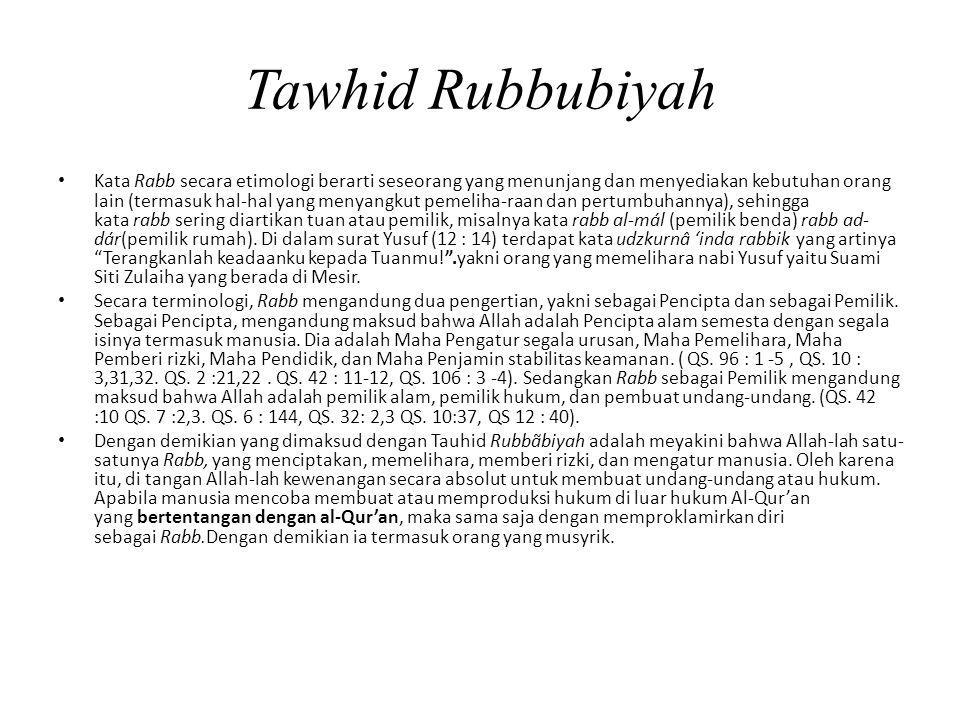 Tawhid Rubbubiyah Kata Rabb secara etimologi berarti seseorang yang menunjang dan menyediakan kebutuhan orang lain (termasuk hal-hal yang menyangkut p