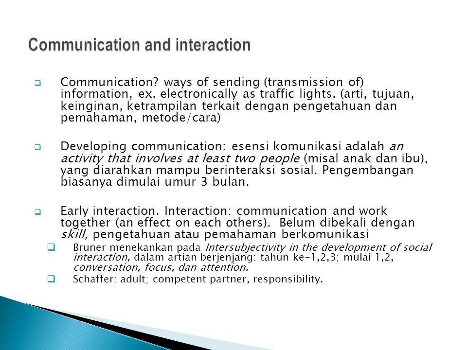  Communication? ways of sending (transmission of) information, ex. electronically as traffic lights. (arti, tujuan, keinginan, ketrampilan terkait de