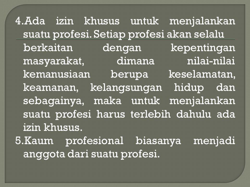 4.Ada izin khusus untuk menjalankan suatu profesi.