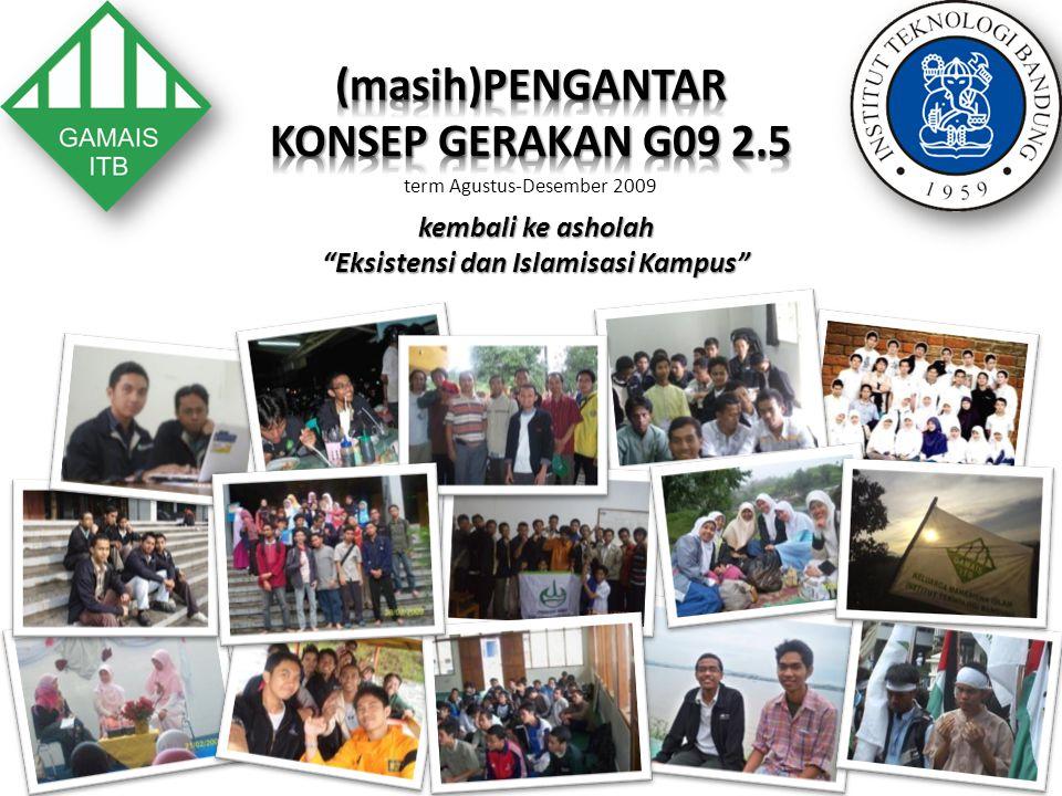 term Agustus-Desember 2009 kembali ke asholah Eksistensi dan Islamisasi Kampus