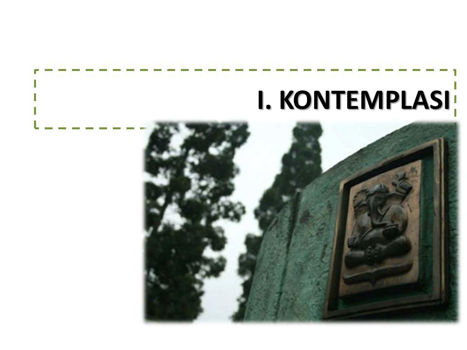 I. KONTEMPLASI